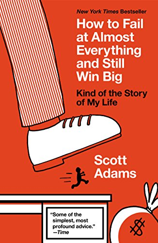 Scott Adams How to fail at everything and still win big book cover